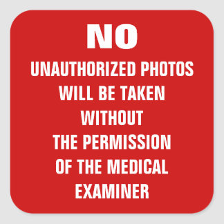 No Photos Autopsy Room Sign Square Sticker