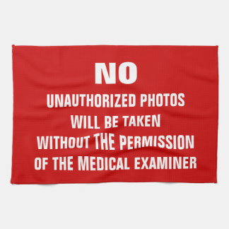 No Photos Autopsy Room Sign Tea Towel