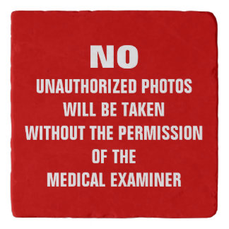 No Photos Autopsy Room Sign Trivet