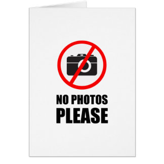 No Photos Please Card