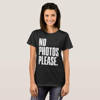 NO PHOTOS PLEASE. T-Shirt