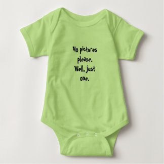 No pictures please. Well, just one. Baby Bodysuit