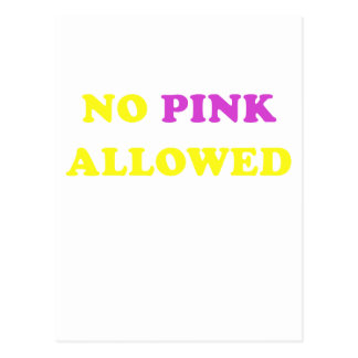 No Pink Allowed Post Card