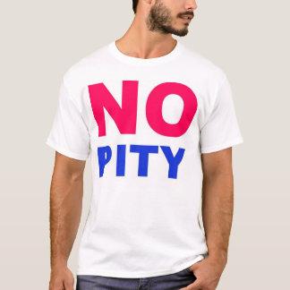 No Pity T-Shirt