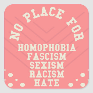 No Place For Homophobia Quote Square Sticker