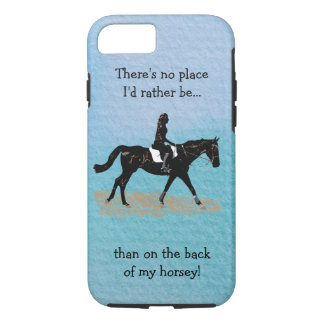 No Place I'd Rather Be - Equestrian Horse iPhone 7 Case