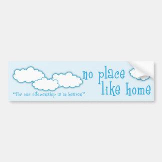 No Place Like Home Christian bumper sticker