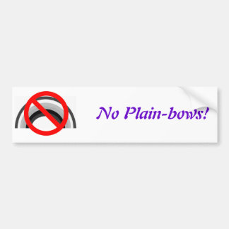 No Plain-bows, No Plain-bows! Bumper Sticker