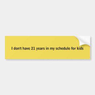 No plans for kids bumper sticker