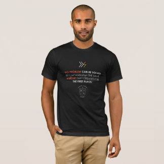 No problem can be solved T-Shirt