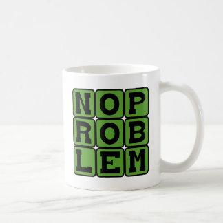 No Problem, Carefree Attitude Coffee Mug