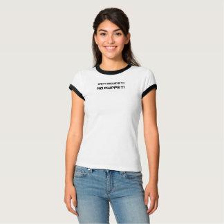 NO PUPPET! - Can't argue Bl Ringer Women's T-Shirt