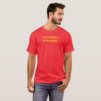 NO PUPPET! - The Original Men's Tee Shirt