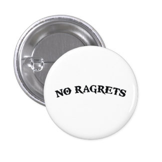 No Ragrets Mispelled Regrets Tattoo 3 Cm Round Badge