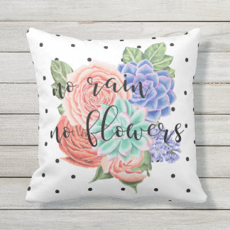 No Rain, No Flowers | Modern Typography Quote Outdoor Cushion