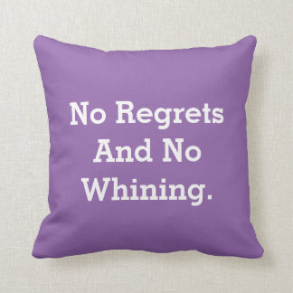 No Regrets Throw Pillow