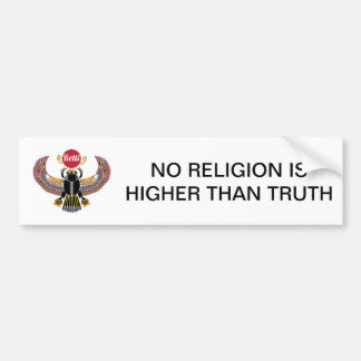 NO RELIGION IS HIGHER THAN TRUTH BUMPER STICKER