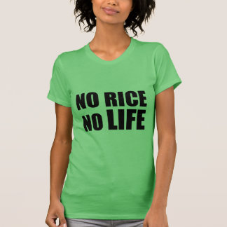 NO RICE NO LIFE T-Shirt