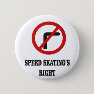 No right turn in Speed Skating 6 Cm Round Badge