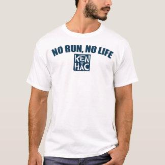 NO RUN and NO LIFE T-Shirt