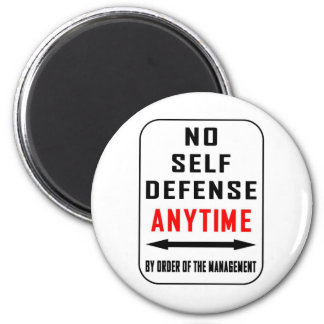 NO SELF DEFENSE ANYTIME 6 CM ROUND MAGNET