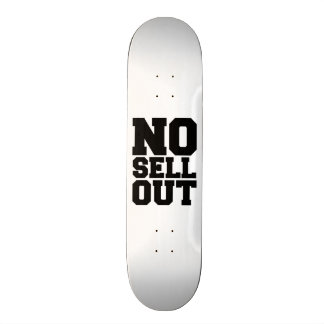 NO SELL OUT SKATE DECKS