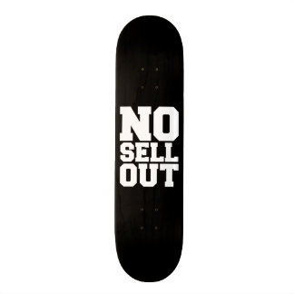 NO SELL OUT CUSTOM SKATE BOARD