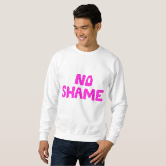 No Shame Sweatshirt