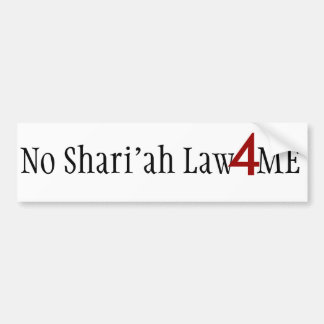 No Shari'ah Law 4 Me - Bumper Sticker