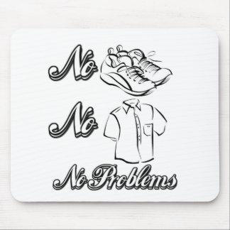 No Shoes, no shirts, no problems! Mouse Pad