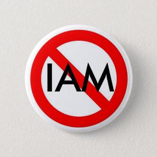 no sign, IAM 6 Cm Round Badge