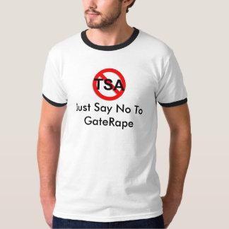 No Sign-TSA-larger, Just Say No To GateRape T-Shirt