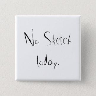 No sketch day 15 cm square badge