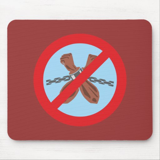 no slavery NO slavery Mousepads