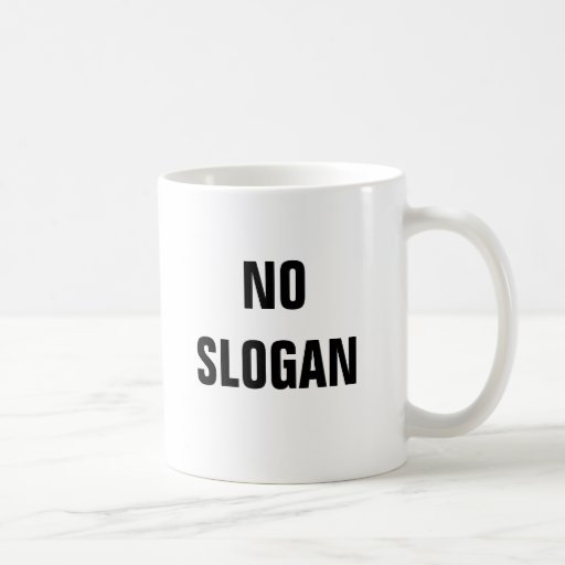 NO SLOGAN MUGS