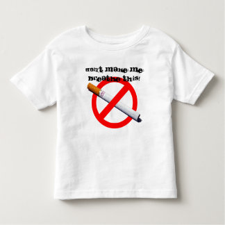 no smoking, Don't make me breathe this! Toddler T-Shirt