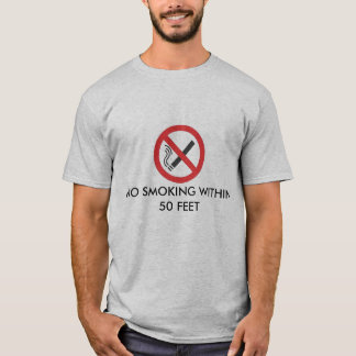 no-smoking-sign-4, NO SMOKING WITHIN 50 FEET T-Shirt
