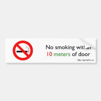 No smoking within 10 meters of door bumper sticker