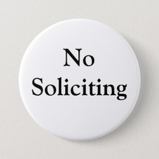 No Soliciting 7.5 Cm Round Badge