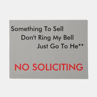 No Soliciting, Just Go To He** Doormat