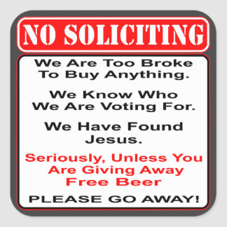No Soliciting Unless You Have Free Beer Square Sticker