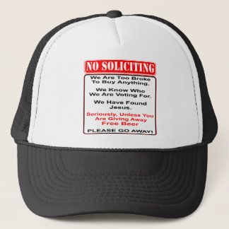 No Soliciting Unless You Have Free Beer Trucker Hat