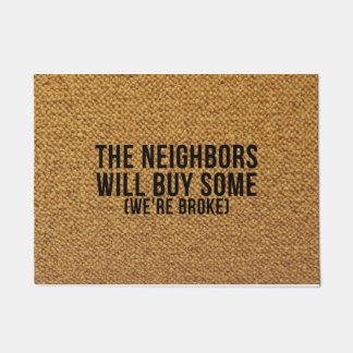 No solicitors! Go ask the neighbors! We're broke! Doormat