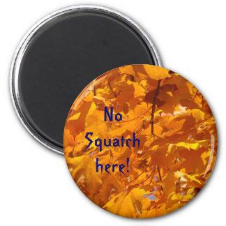 No Squatch here magnets Orange Autumn Tree