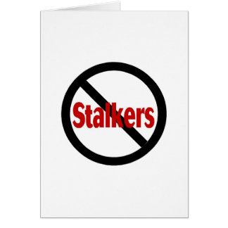 No Stalkers Greeting Card