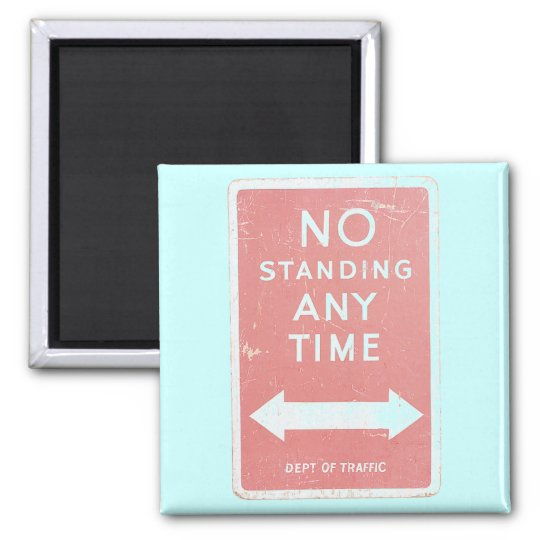 No Standing Any Time Traffic Sign Magnet
