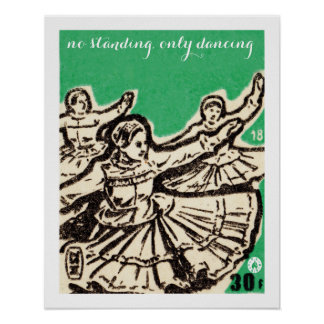 """""""No standing, only dancing"""" Poster"""