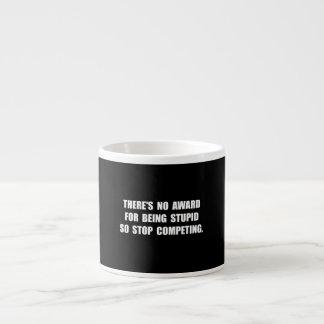 No Stupid Award Espresso Mug
