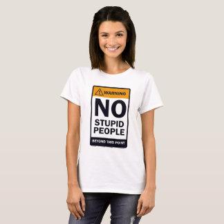 No Stupid People T-Shirt