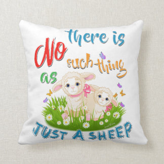 NO Such thing as JUST A SHEEP Cushion